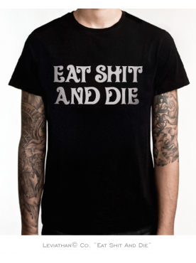 EAT SHIT AND DIE - Men