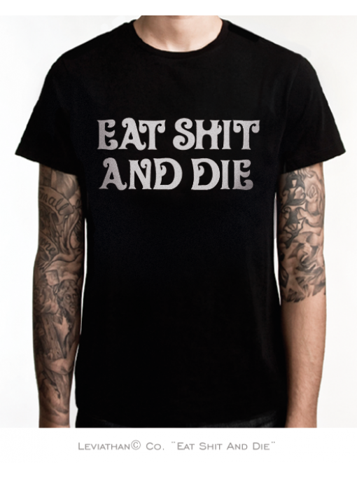 EAT SHIT AND DIE - Men